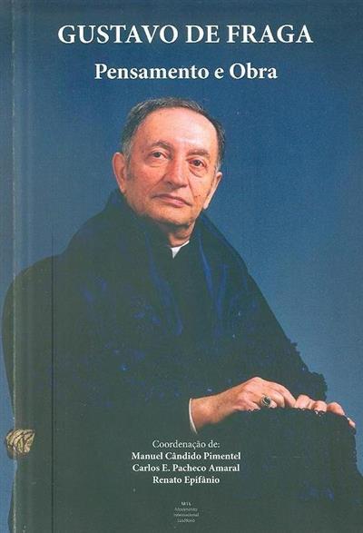 Gustavo de Fraga (coord. Manuel Cândido Pimentel, Carlos E. Pacheco Amaral, Renato Epifânio)