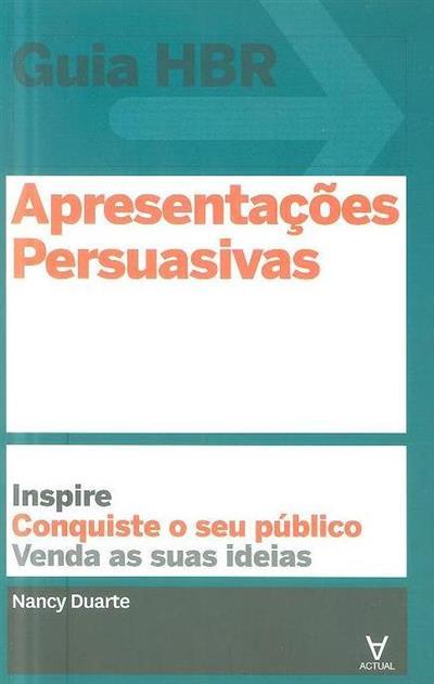Apresentações persuasivas (Nancy Duarte)