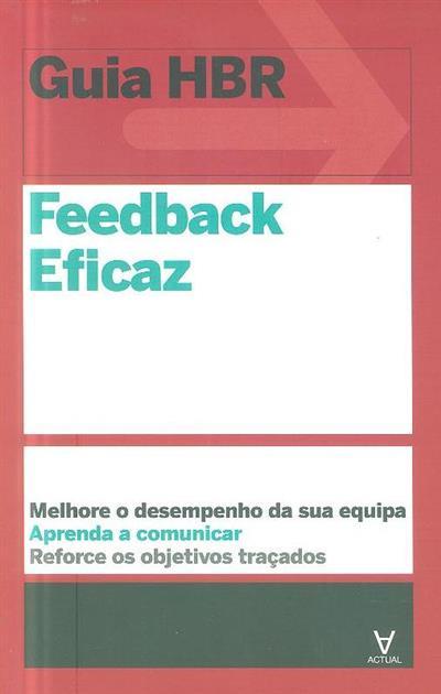 Feedback eficaz (Heidi Grant Halvorson, Ed Batista, Jean-François Manzoni)