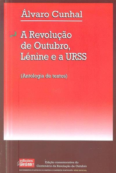 A Revolução de Outubro, Lénine e a URSS (Álvaro Cunhal)