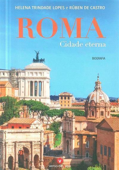 Roma, cidade eterna (Helena Trindade Lopes, Rúben de Castro)
