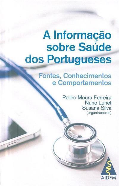 A informação sobre saúde dos portugueses (org. Pedro Moura Ferreira, Nuno Lunet, Susana Silva)
