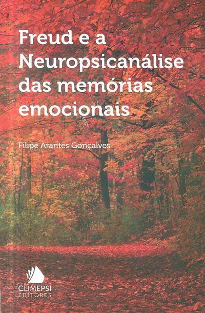 Freud e a neuropsicanálise das memórias emocionais (Filipe Arantes Gonçalves)