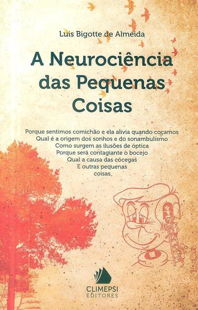 A neurociência das pequenas coisas (Luis Bigotte de Almeida)