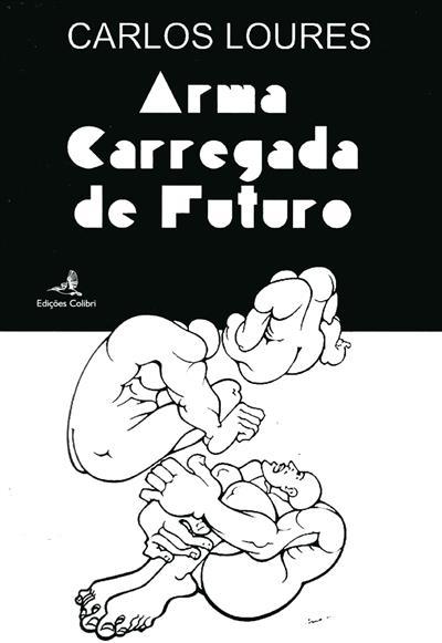 Arma carregada de futuro (Carlos Loures)