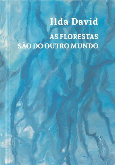 Ilda David, as florestas são do outro mundo (texto José Manuel dos Santos)