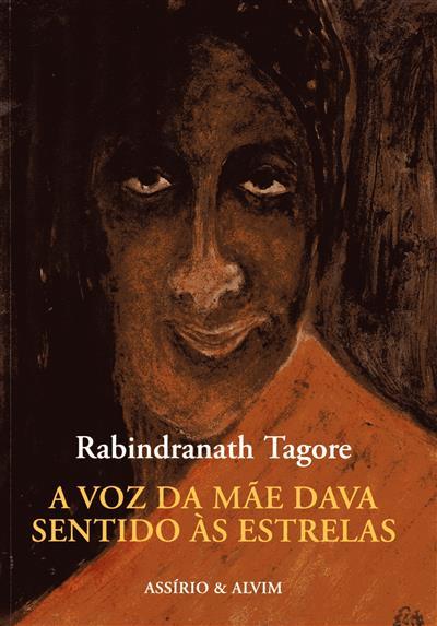 A voz da mãe dava sentido às estrelas (Rabindranath Tagore)