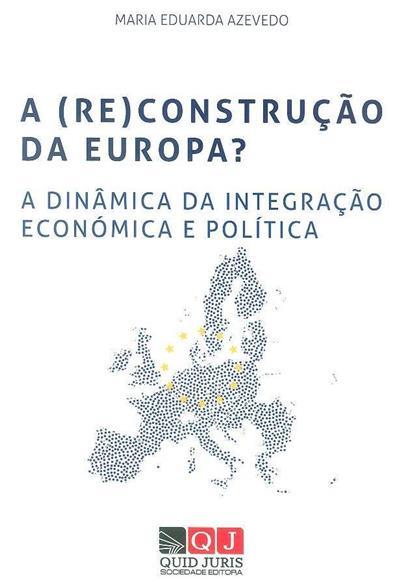 A (re)construção da Europa? (Maria Eduarda Azevedo)
