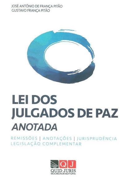 Lei dos julgados de paz, anotada (José António de França Pitão, Gustavo França Pitão)