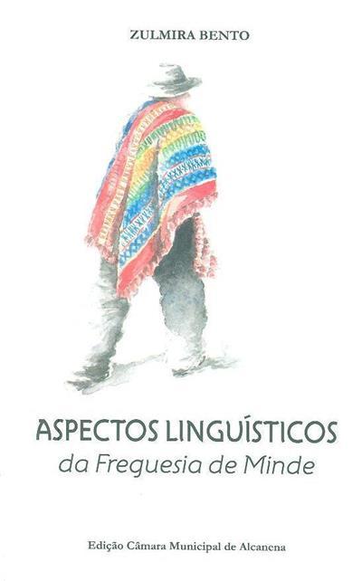 Aspectos linguísticos da freguesia de Minde (Zulmira Bento)