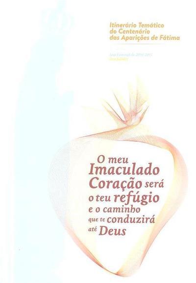O meu imaculado coração será o teu refúgio e o caminho que te conduzirá até Deus (coord. Carla Abreu Vaz)