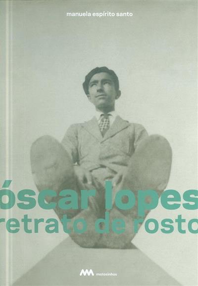 Óscar Lopes, retrato de rosto (Manuela Espírito Santo)
