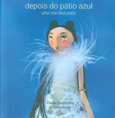 Depois do pátio azul  (Paula Estorninho, Rui Cambraia)
