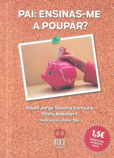 Pai (Paulo Jorge Silveira Ferreira, Silvia Alambert)