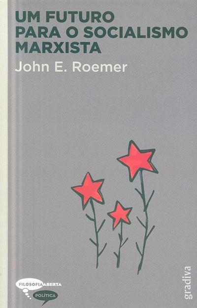 Um futuro para o socialismo Marxista (John E. Roemer)