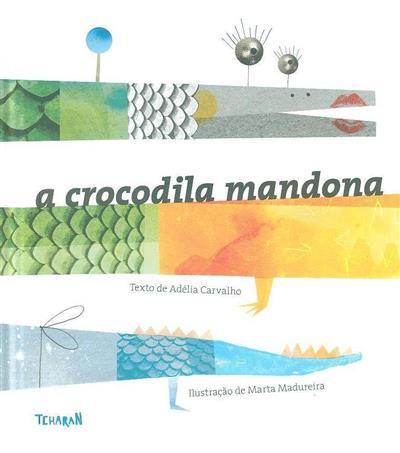 A crocodila mandona (Adélia Carvalho)