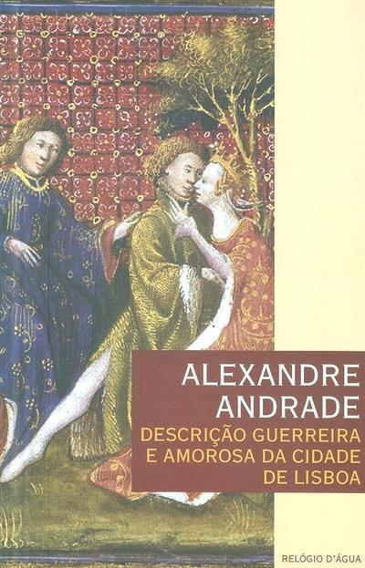 Descrição guerreira e amorosa da cidade de Lisboa (Alexandre Andrade)