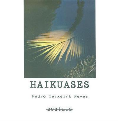 Haikuases (Pedro Teixeira Neves)