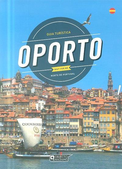 Oporto wait for me (Sérgio Fonseca, Pedro Rodrigues, Susana Fonseca)