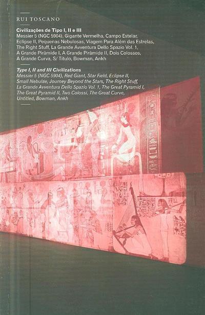 Civilizações de tipo I,II e III (textos Nuno Faria, Rui Toscano, Benjamim Weil)