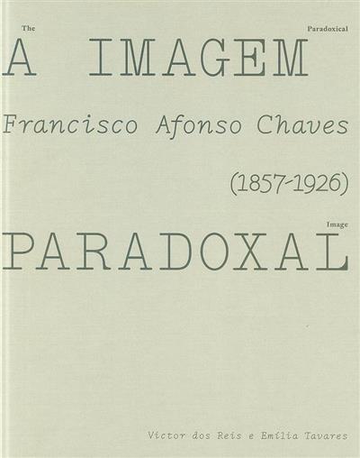 A imagem paradoxal (Francisco Afonso Chaves)