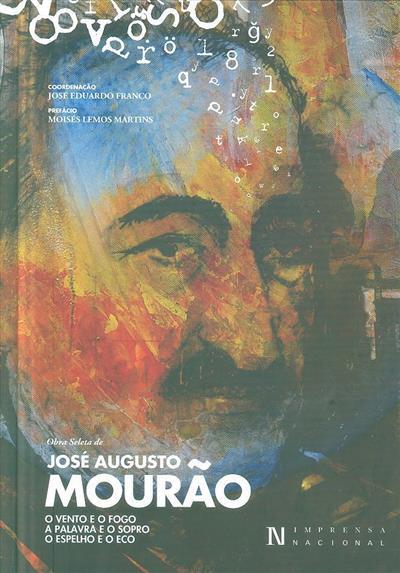 Obra seleta de José Augusto Mourão (dir., coord. José Eduardo Franco)