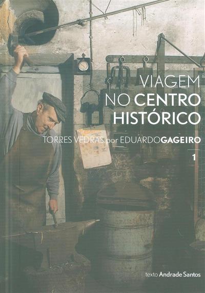 Torres Vedras por Eduardo Gageiro (Andrade Santos)