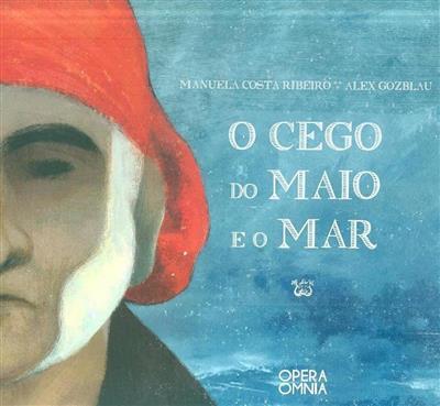 O cego do maio e o mar (Manuela Costa Ribeiro, Alex Gozblau)