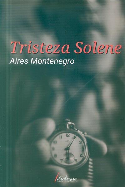 Tristeza Solene (Aires Montenegro)