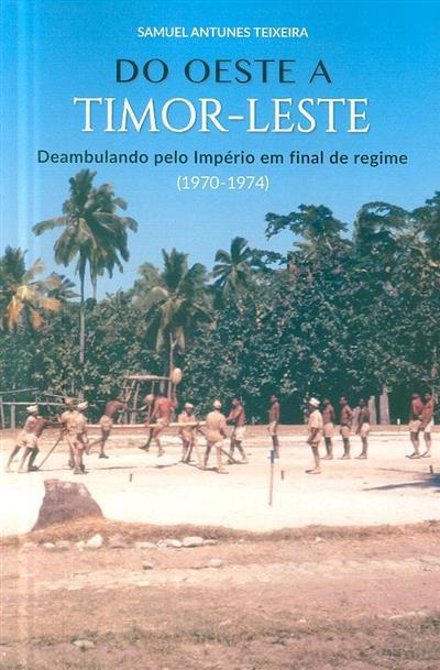 Do Oeste a Timor-Leste (Samuel Antunes Teixeira)