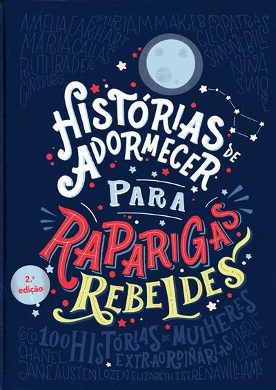 Histórias de adormecer para raparigas rebeldes (Elena Favilli, Francesca Cavallo)