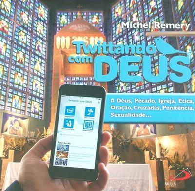 Twittando com Deus (Michel Remery)