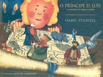 O Príncipe D. Luís e o mistério do mapa roubado (Isabel Stilwell)