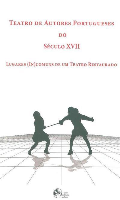 Teatro de autores portugueses do século XVII (org. José Camões, José Pedro Sousa)