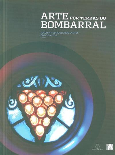 Arte por terras do Bombarral (coord. Joaquim Rodrigues dos Santos, Dóris Santos)