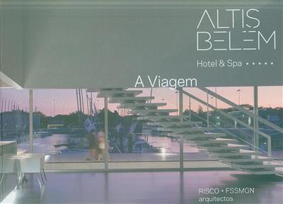 Altis Belém Hotel & Spa (RISCO, FSSMGN Arquitetos)