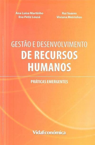 Gestão e desenvolvimento de recursos humanos, práticas emergentes (Ana Luisa Martinho... [et al.])