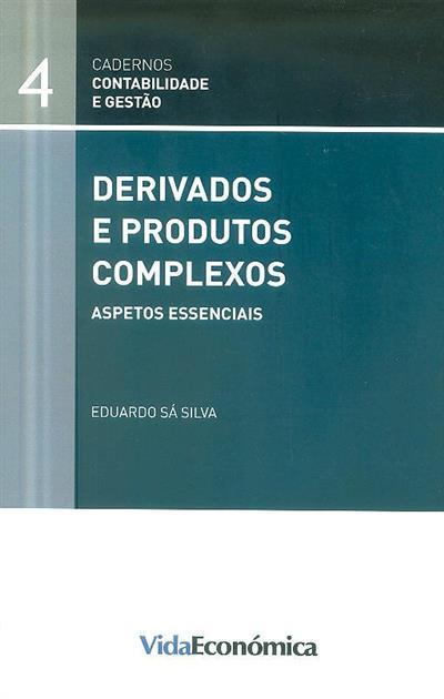 Derivados e produtos complexos, aspetos essenciais (Eduardo Sá Silva)