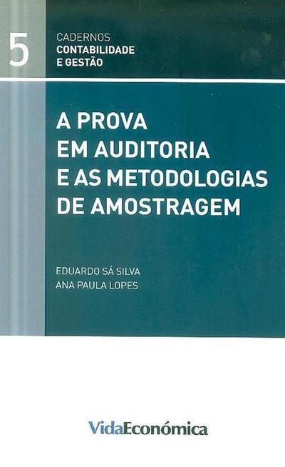 A prova em auditoria e as metodologias de amostragem (Eduardo Sá Silva, Ana Paula Lopes)