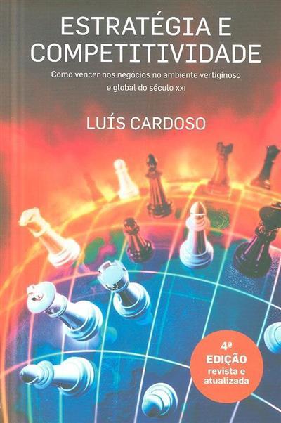 Estratégia e competitividade (Luís Cardoso)