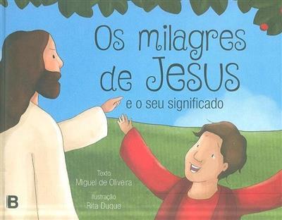 Os milagres de Jesus e o seu significado (Miguel de Oliveira)