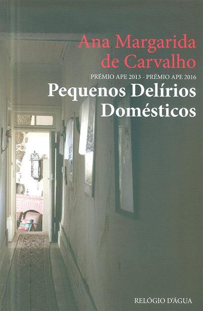 Pequenos delírios domésticos (Ana Margarida de Carvalho)