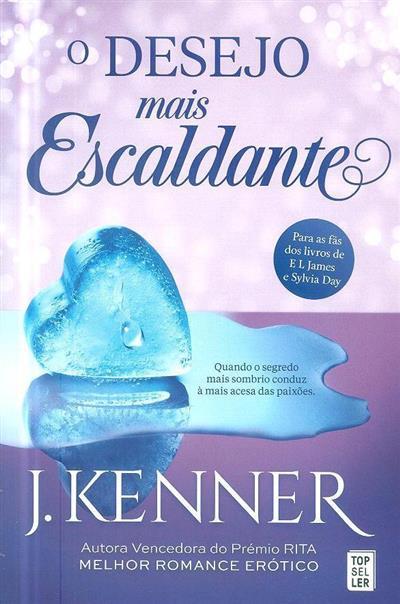 O desejo mais escaldante (J. Kenner)