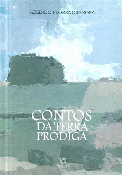 Contos da terra pródiga (Arlindo Florêncio Rosa)