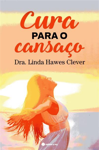 Cura para o cansaço (Linda Hawes Clever)