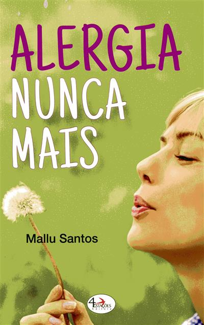 Alergia nunca mais (Mallu Santos)