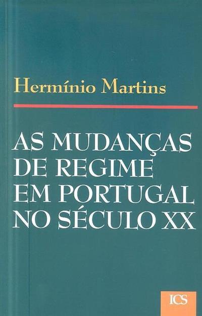 Reflexões sobre as mudanças de regime em Portugal no século XX (Hermínio Martins)