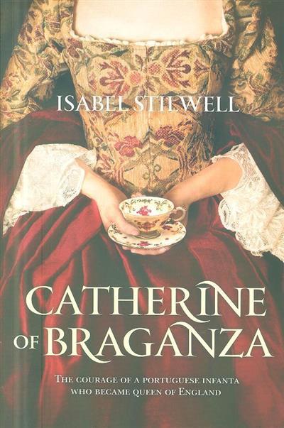 Catherine of Braganza (Isabel Stilwell)