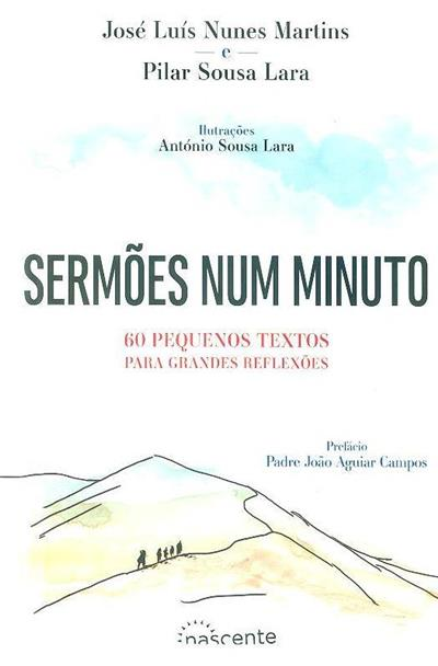 Sermões num minuto (José Luís Nunes Martins, Pilar Sousa Lara)