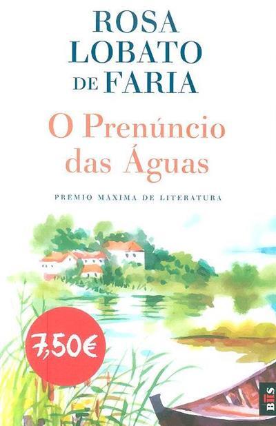 O prenúncio das águas (Rosa Lobato de Faria)
